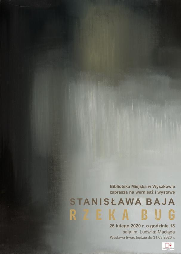 Rzeka Bug Stanisław baj. Wernisaż w Wyszkowie.